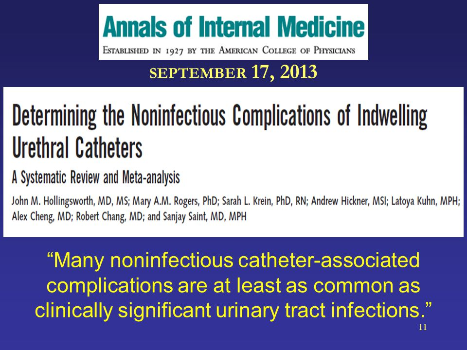 SEPTEMBER 17, 2013 Many noninfectious catheter-associated complications are at least as common as clinically significant urinary tract infections.