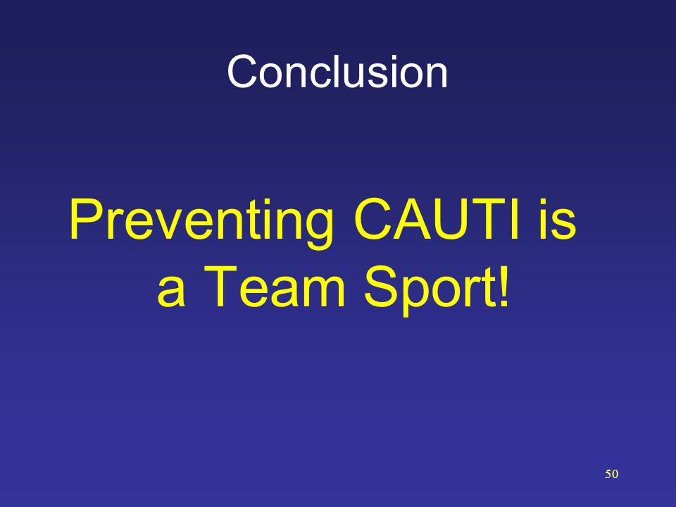Preventing CAUTI is a Team Sport!