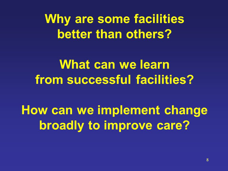 Why are some facilities better than others What can we learn
