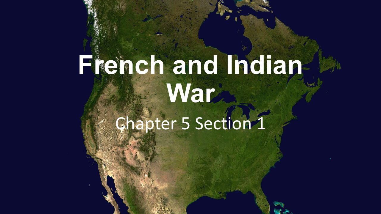French and Indian War Chapter 5 Section 1