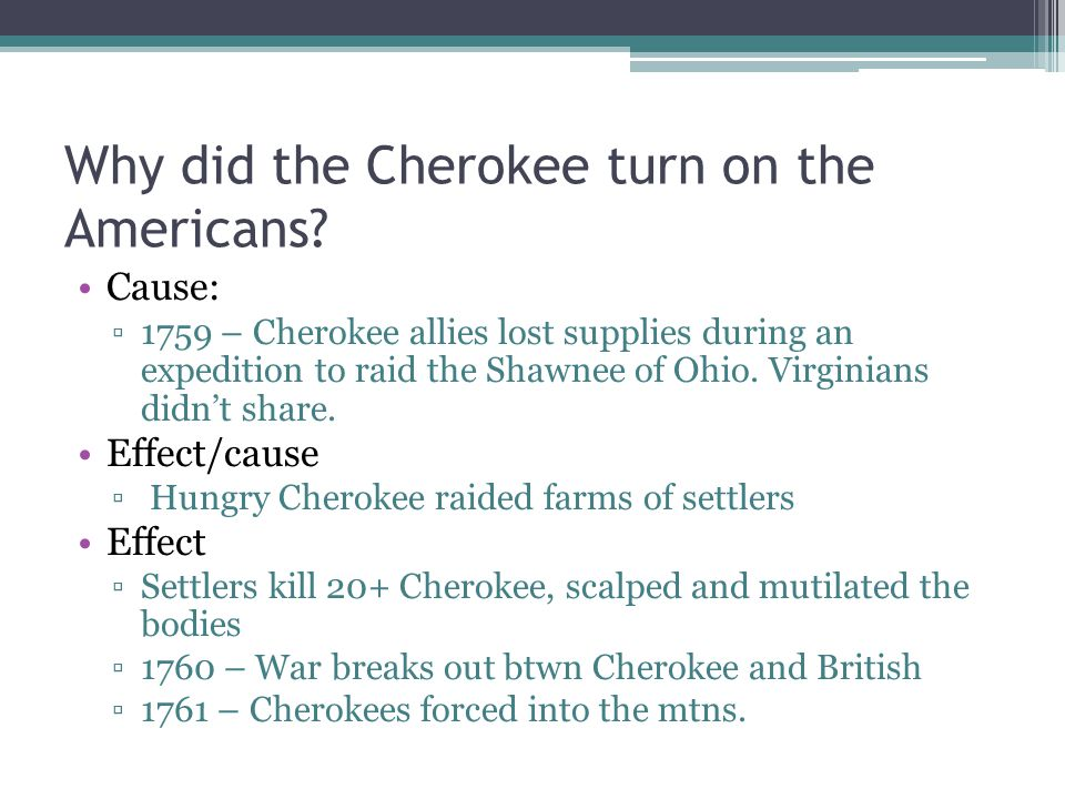 Why did the Cherokee turn on the Americans