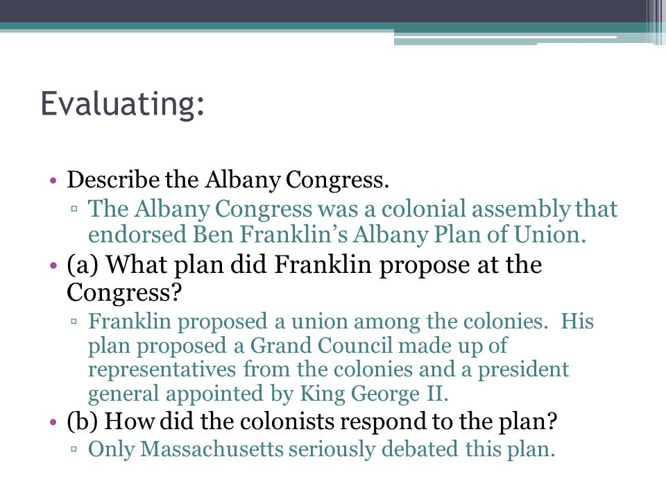 Evaluating: (a) What plan did Franklin propose at the Congress