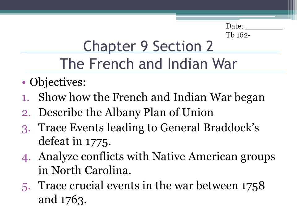Chapter 9 Section 2 The French and Indian War