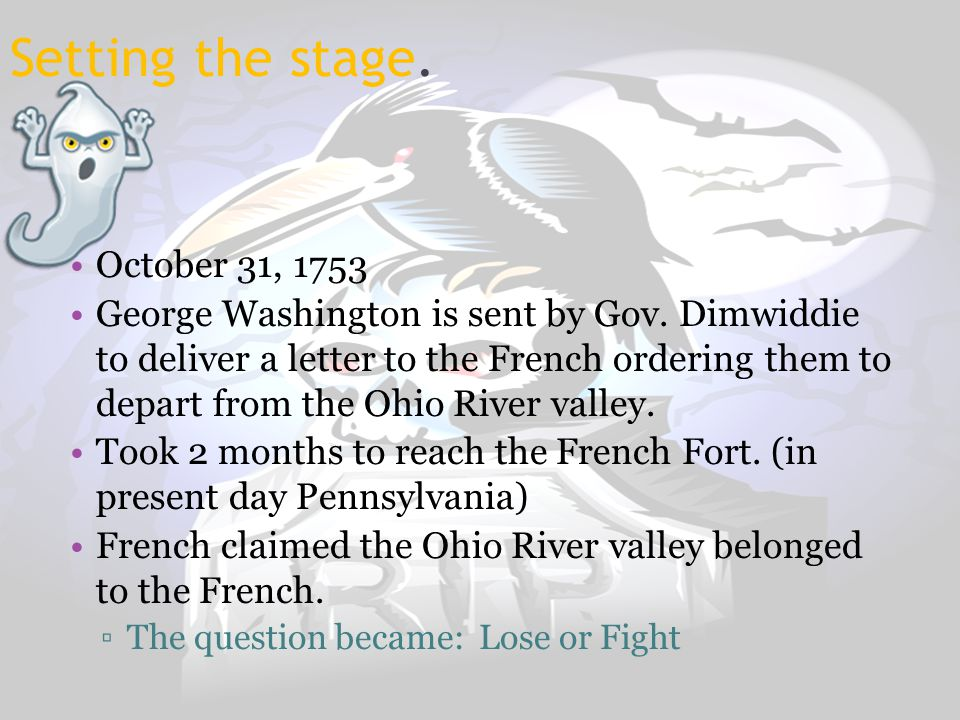 Setting the stage. October 31, 1753