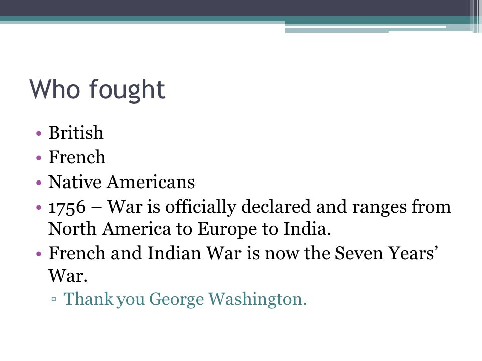Who fought British French Native Americans