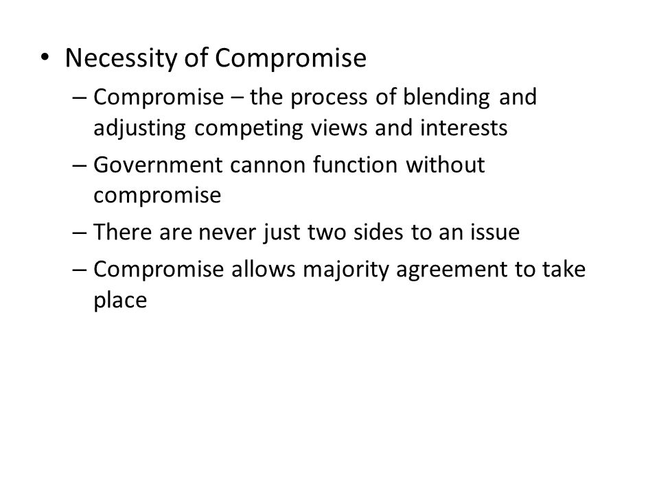 Necessity of Compromise