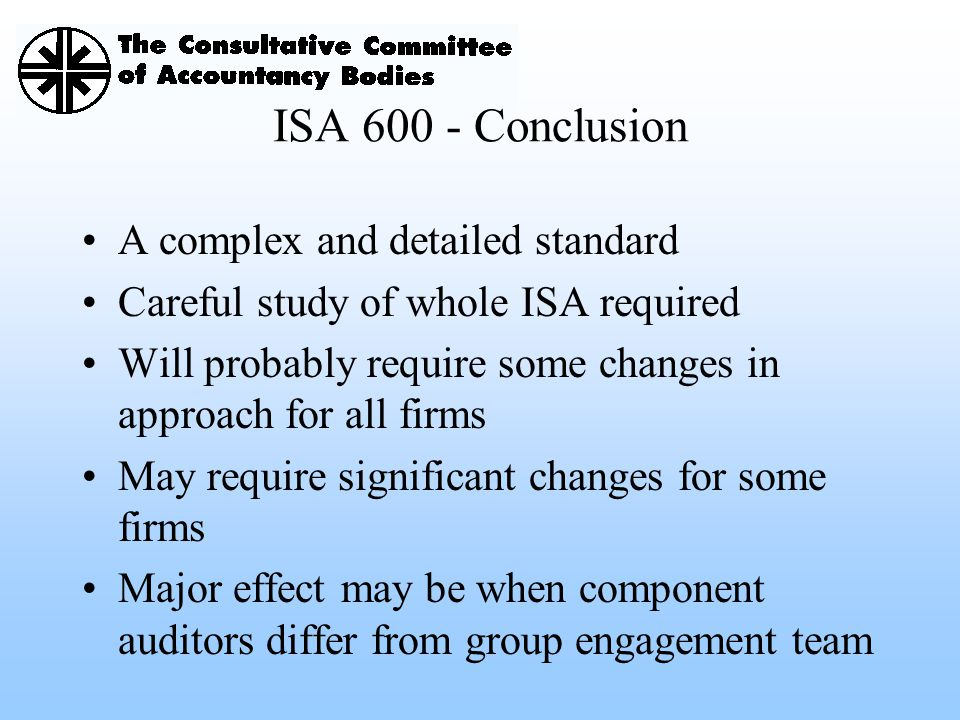 ISA Conclusion A complex and detailed standard