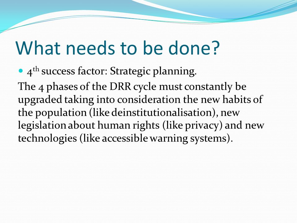 What needs to be done 4th success factor: Strategic planning.