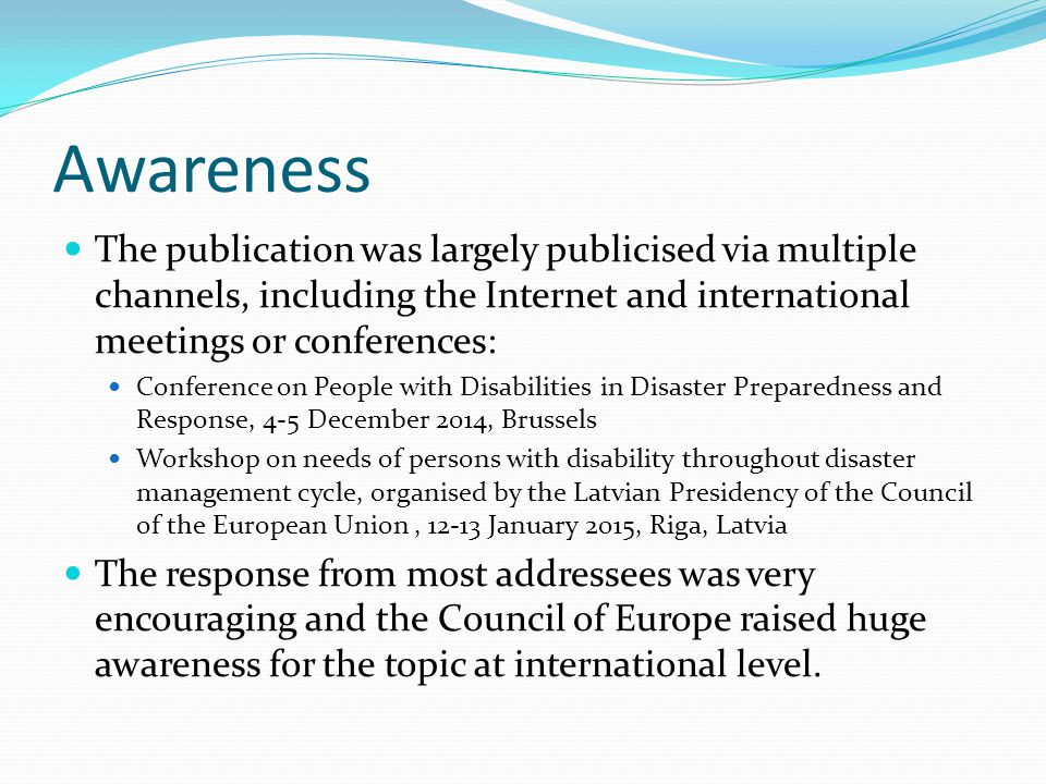 Awareness The publication was largely publicised via multiple channels, including the Internet and international meetings or conferences: