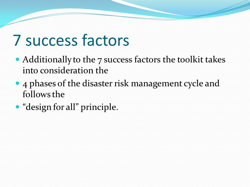 7 success factors Additionally to the 7 success factors the toolkit takes into consideration the.