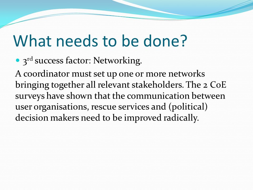 What needs to be done 3rd success factor: Networking.