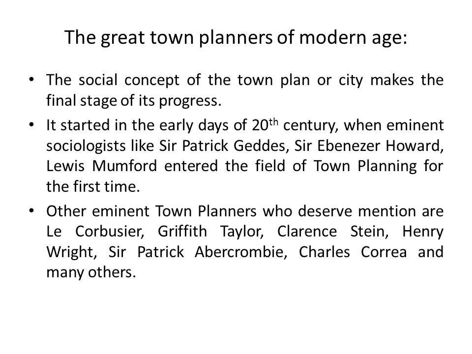 The great town planners of modern age: