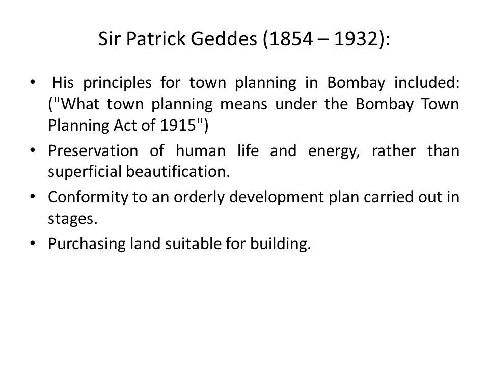Sir Patrick Geddes (1854 – 1932):