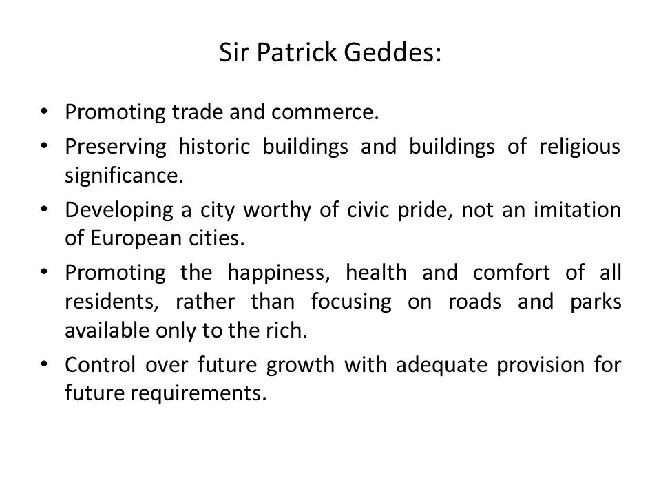 Sir Patrick Geddes: Promoting trade and commerce.