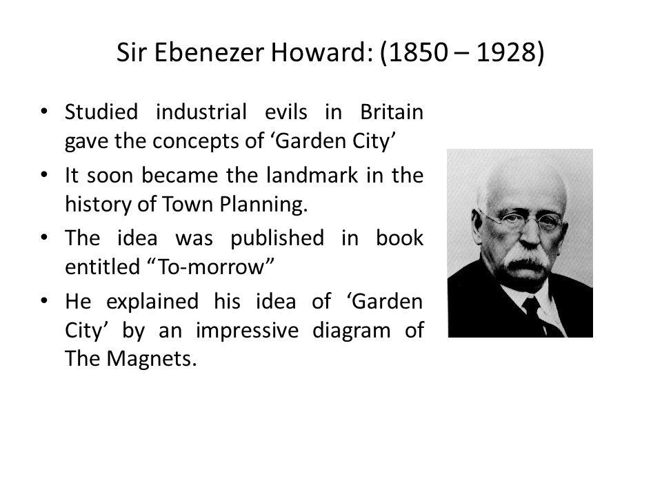 Sir Ebenezer Howard: (1850 – 1928)