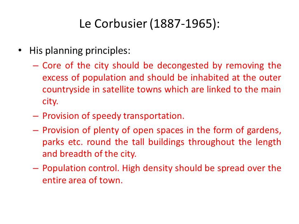 Le Corbusier (1887-1965): His planning principles: