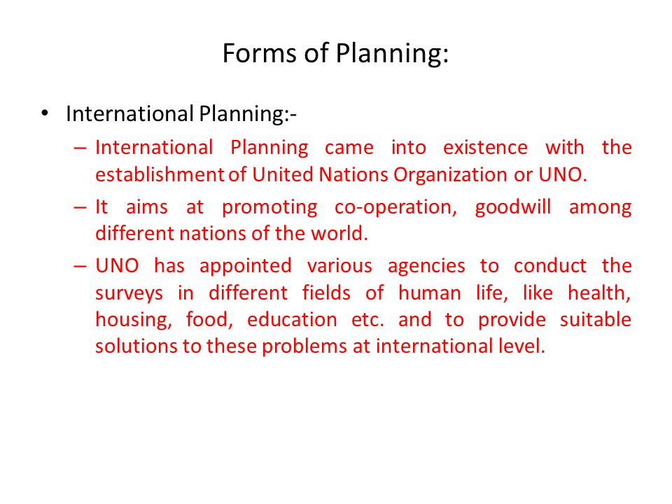 Forms of Planning: International Planning:-
