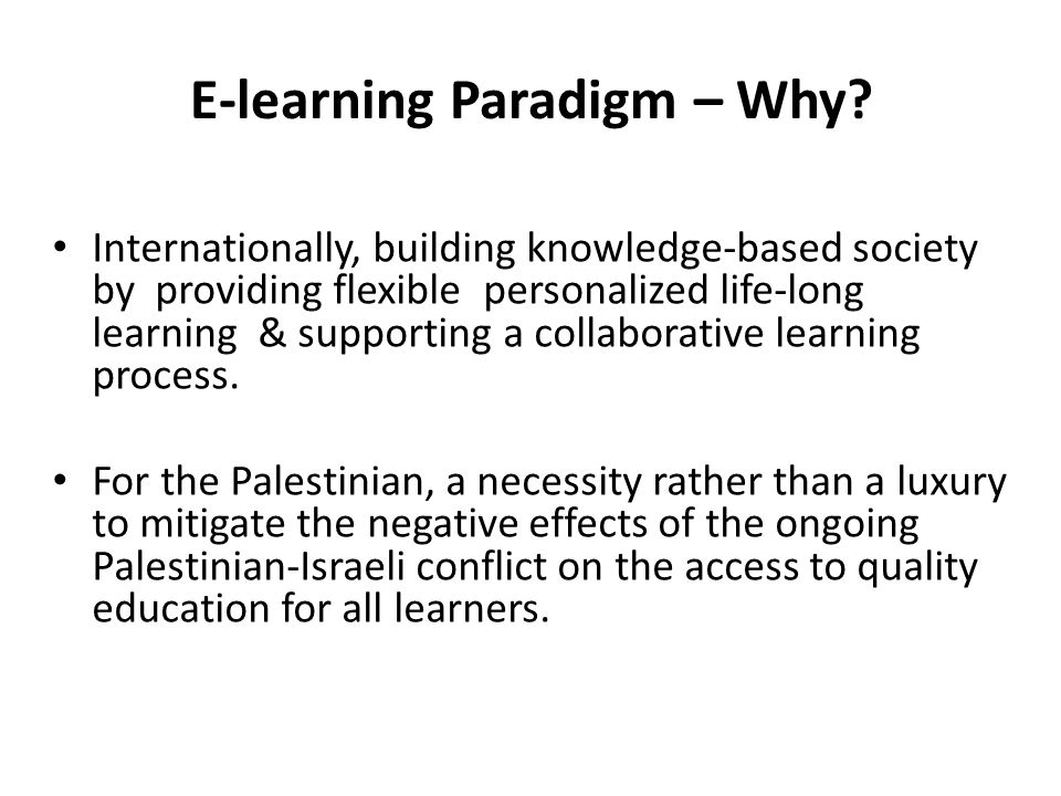 E-learning Paradigm – Why