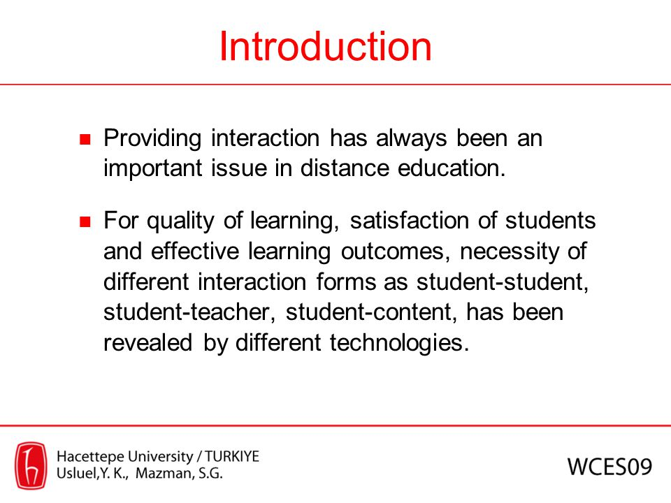 Introduction Providing interaction has always been an important issue in distance education.