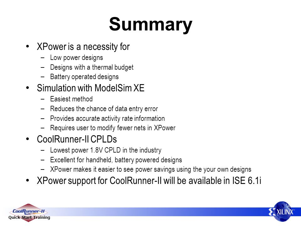 Summary XPower is a necessity for Simulation with ModelSim XE