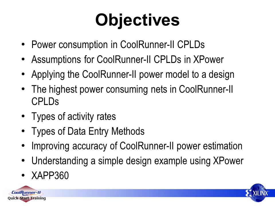 Objectives Power consumption in CoolRunner-II CPLDs