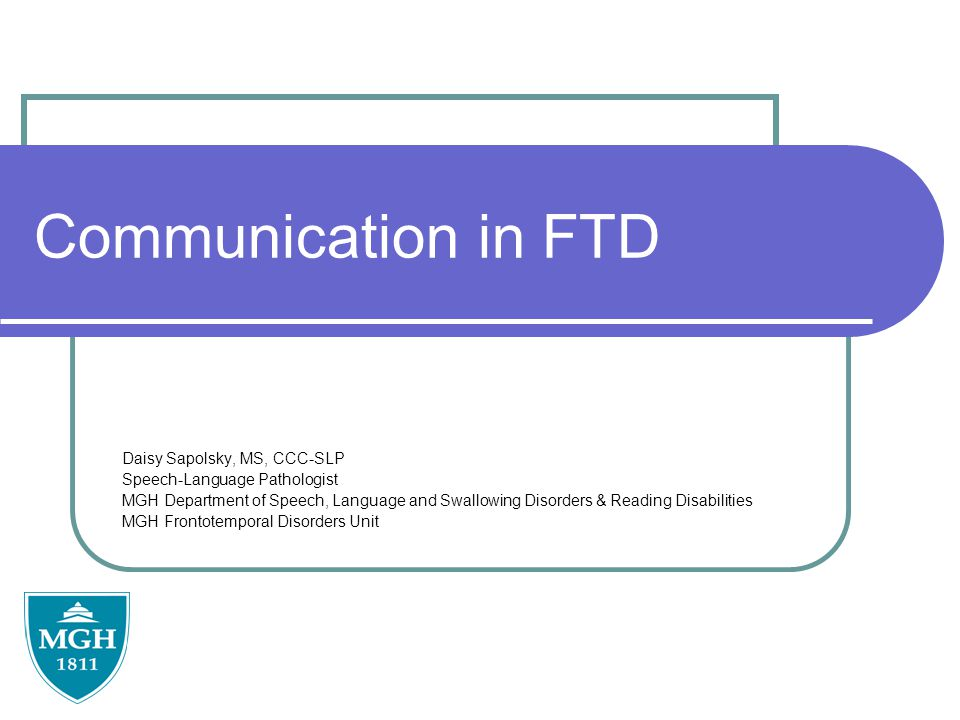 Communication in FTD Daisy Sapolsky, MS, CCC-SLP