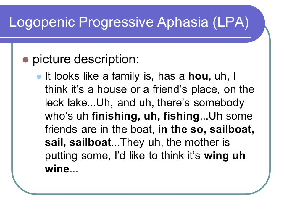 Logopenic Progressive Aphasia (LPA)