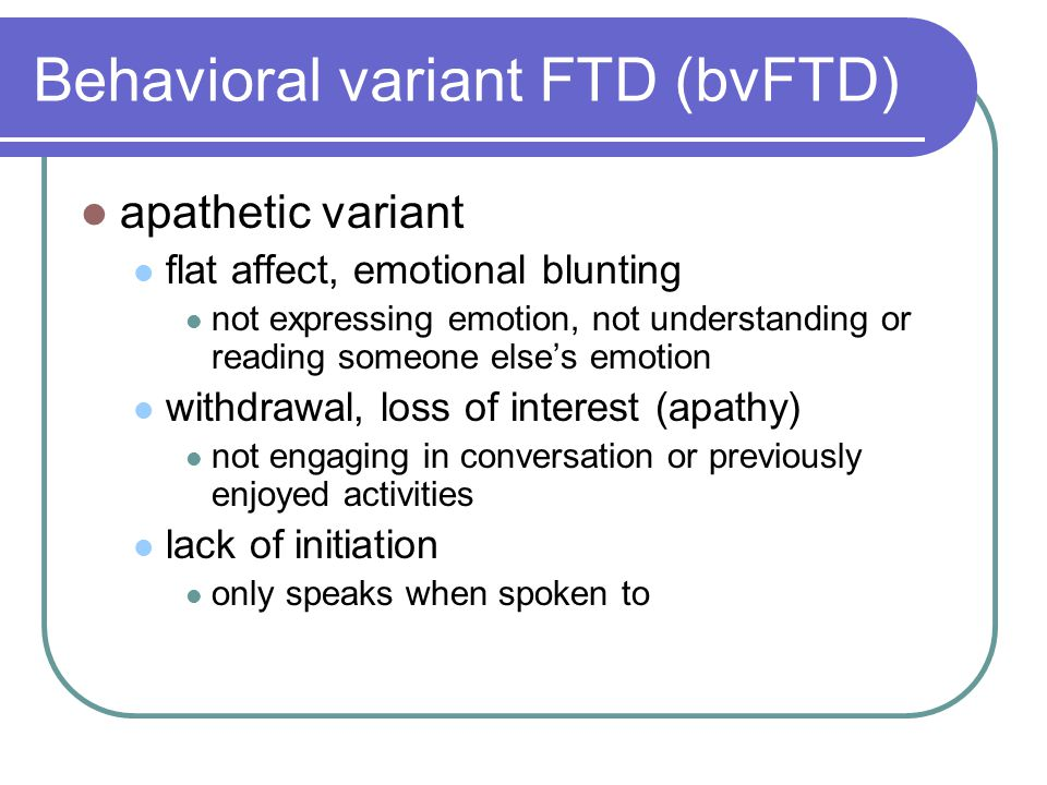 Behavioral variant FTD (bvFTD)