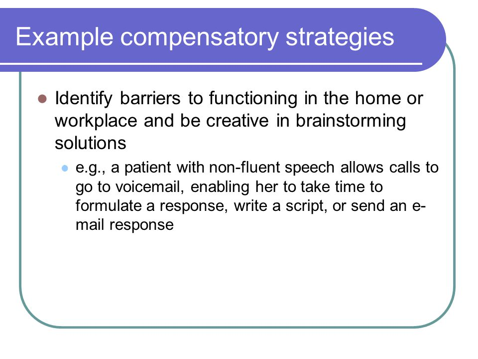 Example compensatory strategies