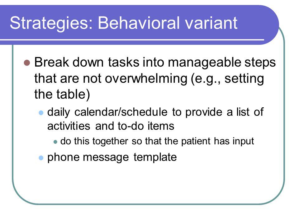 Strategies: Behavioral variant