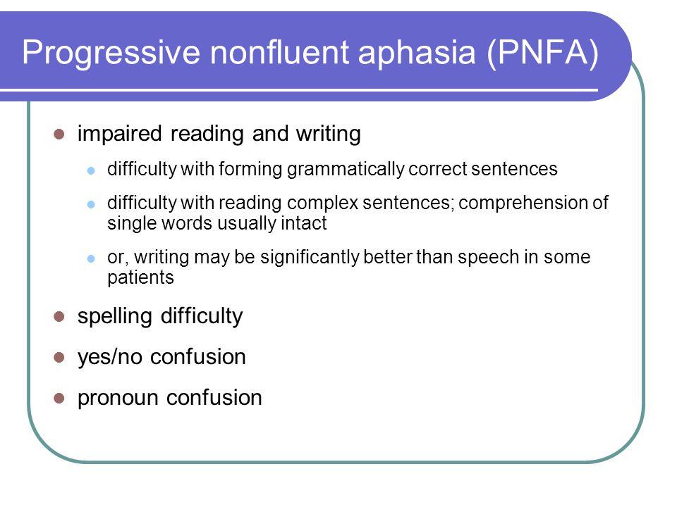 Progressive nonfluent aphasia (PNFA)
