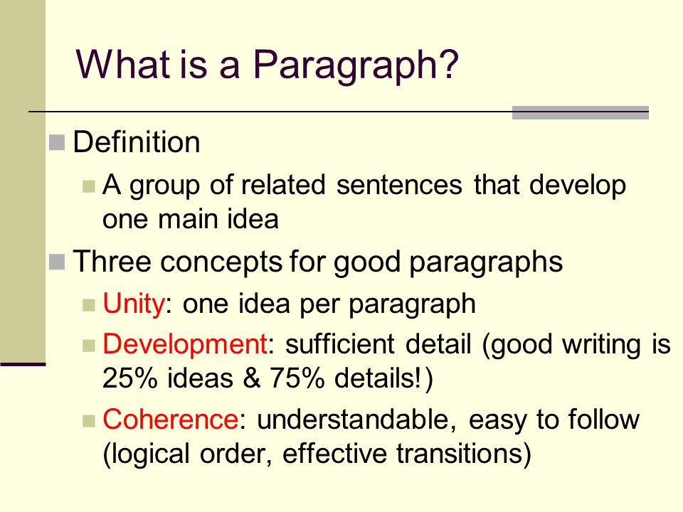 What is a Paragraph Definition Three concepts for good paragraphs