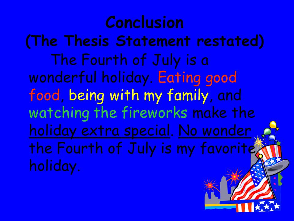 Conclusion (The Thesis Statement restated)