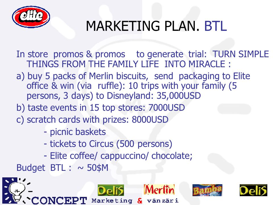 MARKETING PLAN. BTL In store promos & promos to generate trial: TURN SIMPLE THINGS FROM THE FAMILY LIFE INTO MIRACLE :