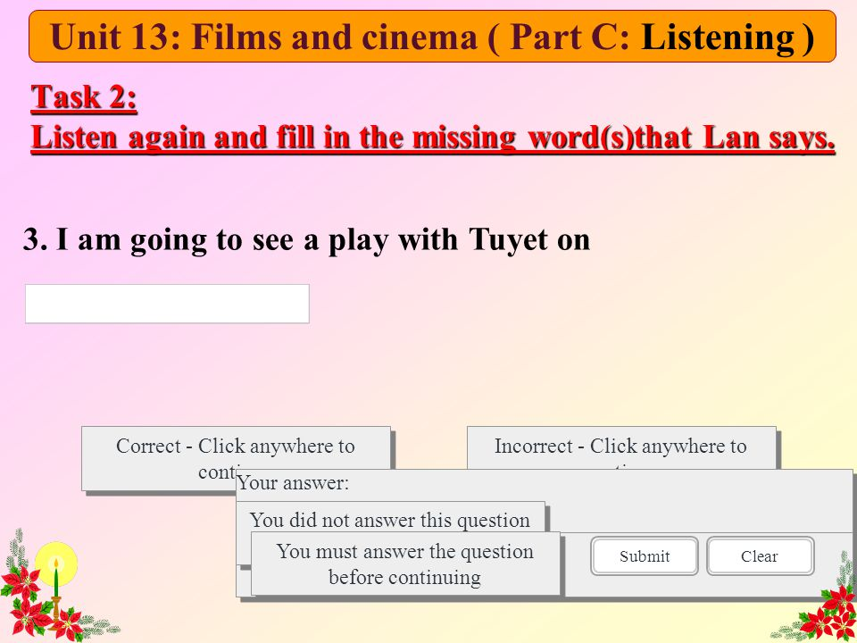 Task 2: Listen again and fill in the missing word(s)that Lan says.