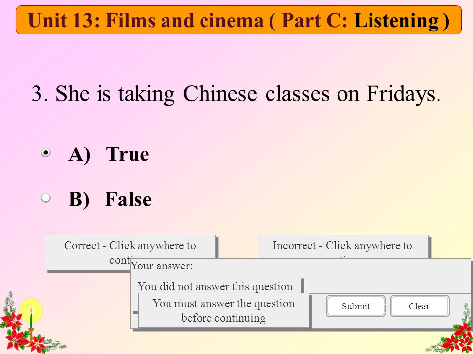 3. She is taking Chinese classes on Fridays.