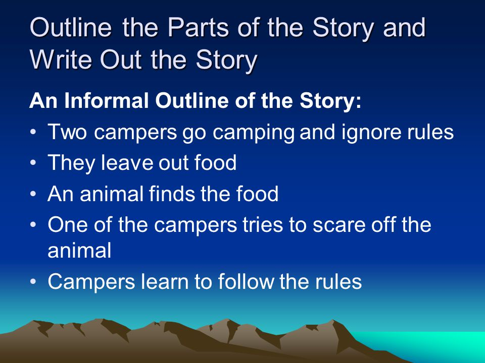 Outline the Parts of the Story and Write Out the Story