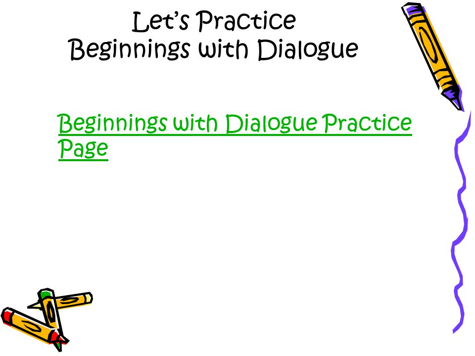 Let's Practice Beginnings with Dialogue