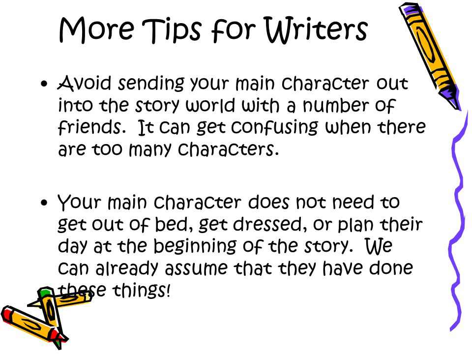 More Tips for Writers