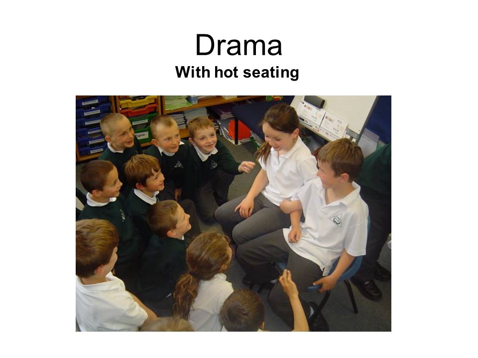 Drama With hot seating