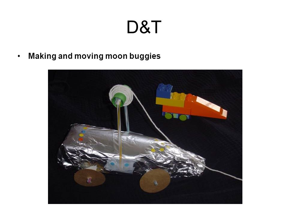 D&T Making and moving moon buggies