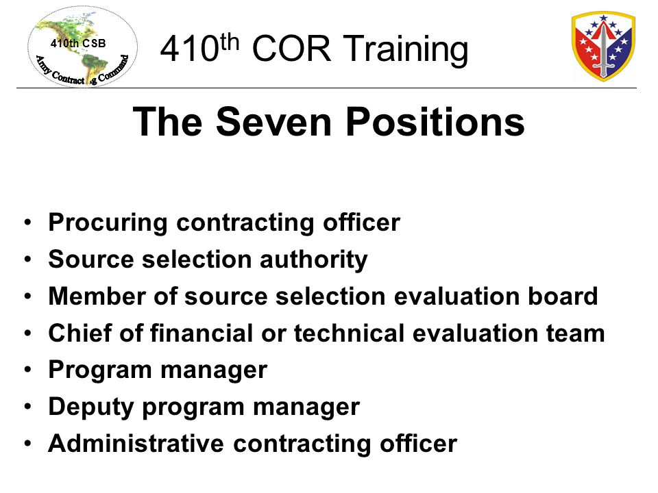 The Seven Positions 410th COR Training Procuring contracting officer