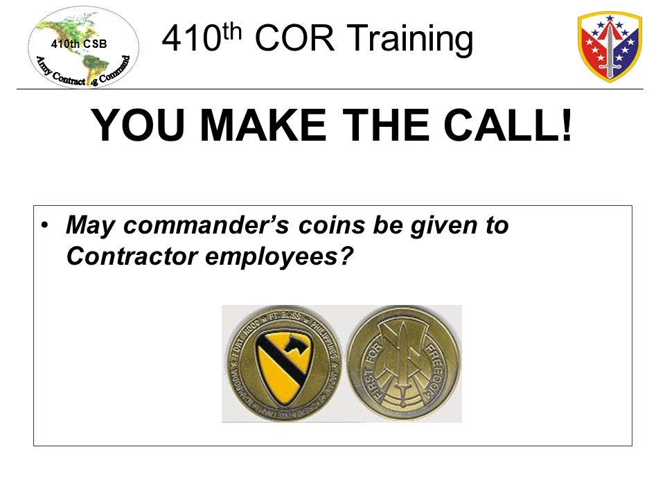 YOU MAKE THE CALL! 410th COR Training