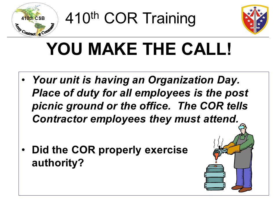 YOU MAKE THE CALL! 410th COR Training