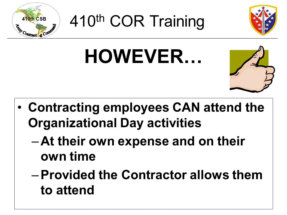 HOWEVER… 410th COR Training