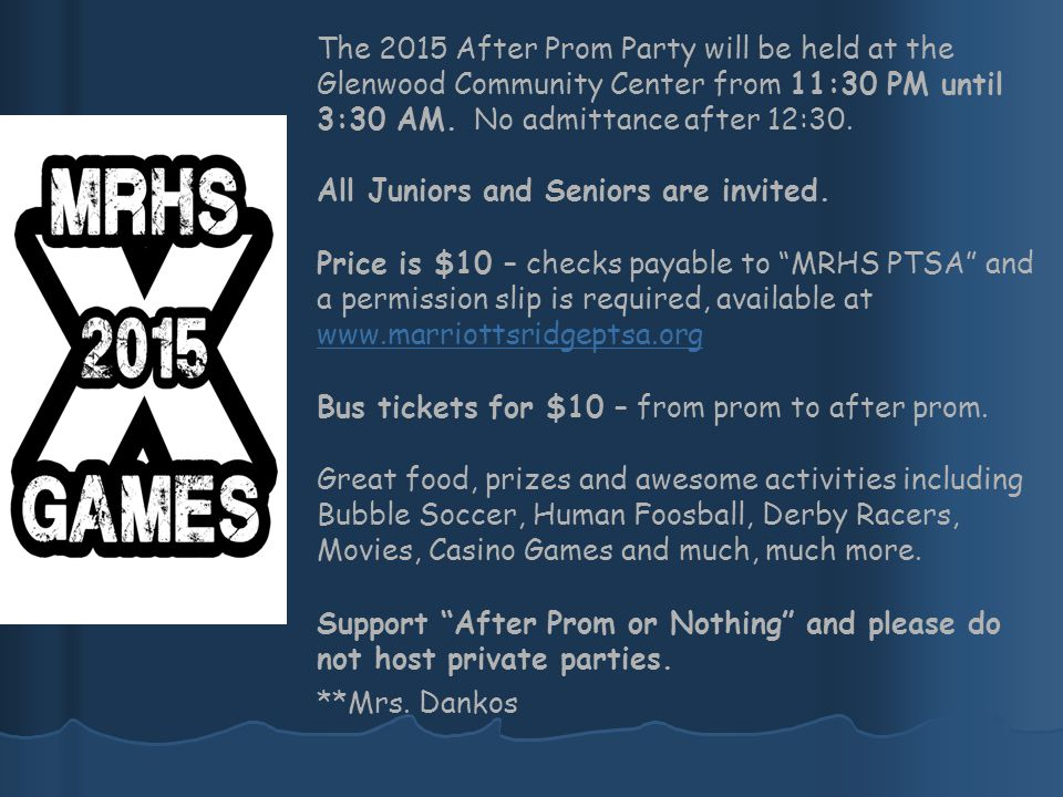 The 2015 After Prom Party will be held at the Glenwood Community Center from 11:30 PM until 3:30 AM. No admittance after 12:30.