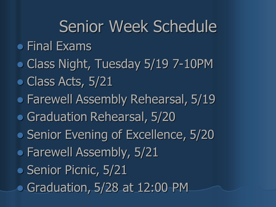 Senior Week Schedule Final Exams Class Night, Tuesday 5/19 7-10PM
