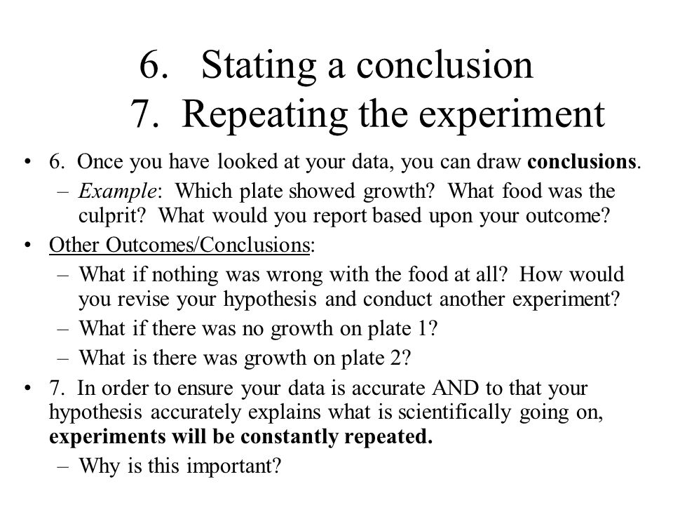 Stating a conclusion 7. Repeating the experiment