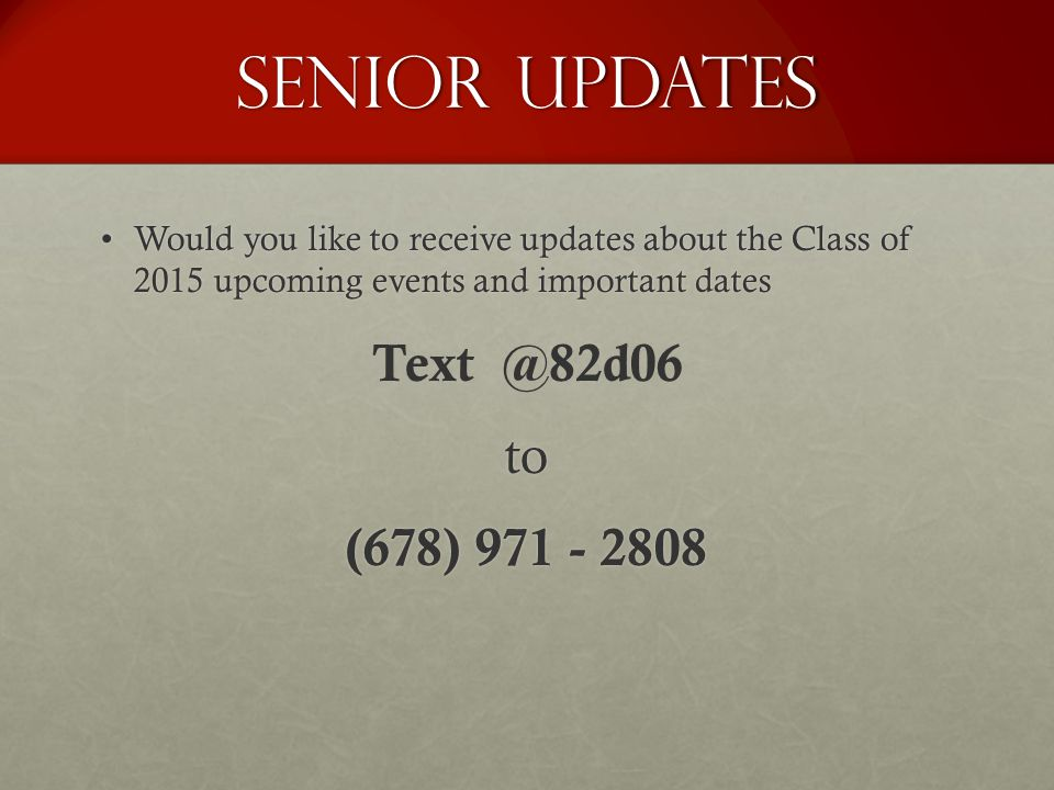 Senior Updates Text @82d06 to (678) 971 - 2808
