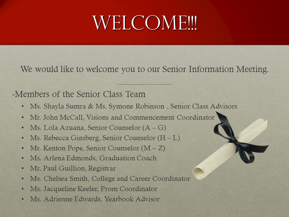 Welcome!!! We would like to welcome you to our Senior Information Meeting. ~~~~~~~~~~~~~~~~~~~~~~~~~~